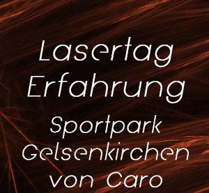 Lasertag Erfahrungsbericht zum Sportpark Lasertag Gelsenkirchen